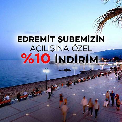edremit-subemizin-acilisina-ozel-ekstra-10-indirim